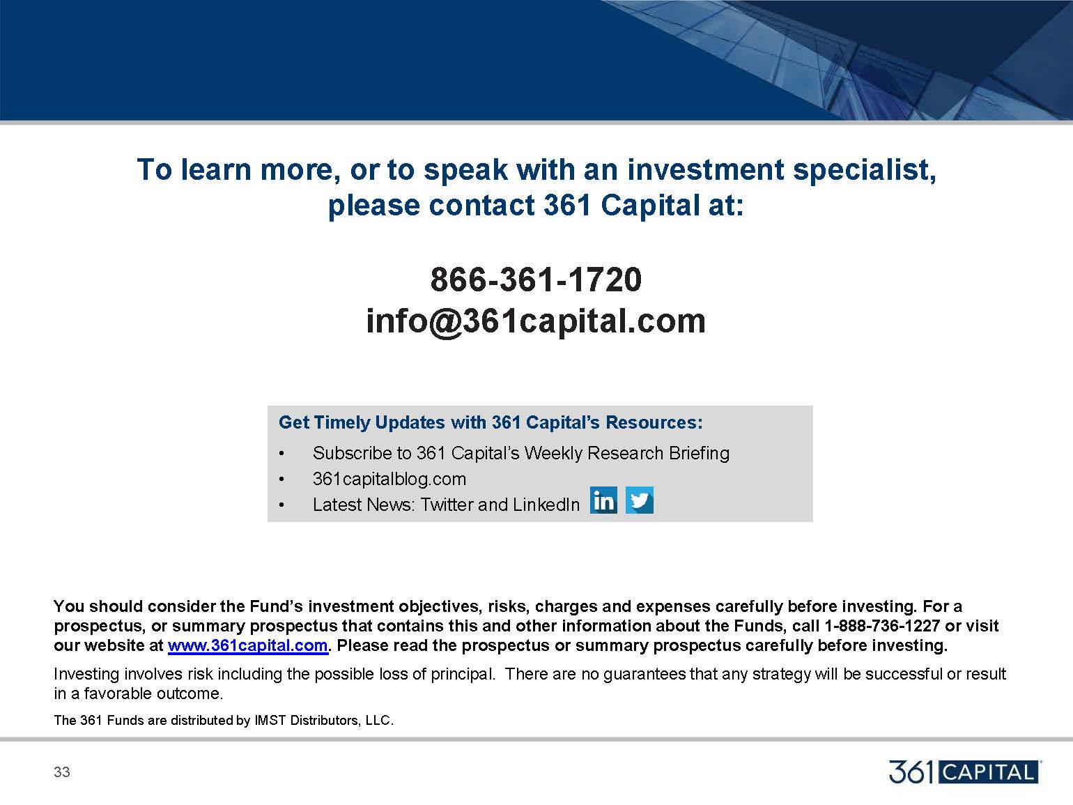To learn more, or to speak with investment specialist please contact 361 Capital: 866-361-1720