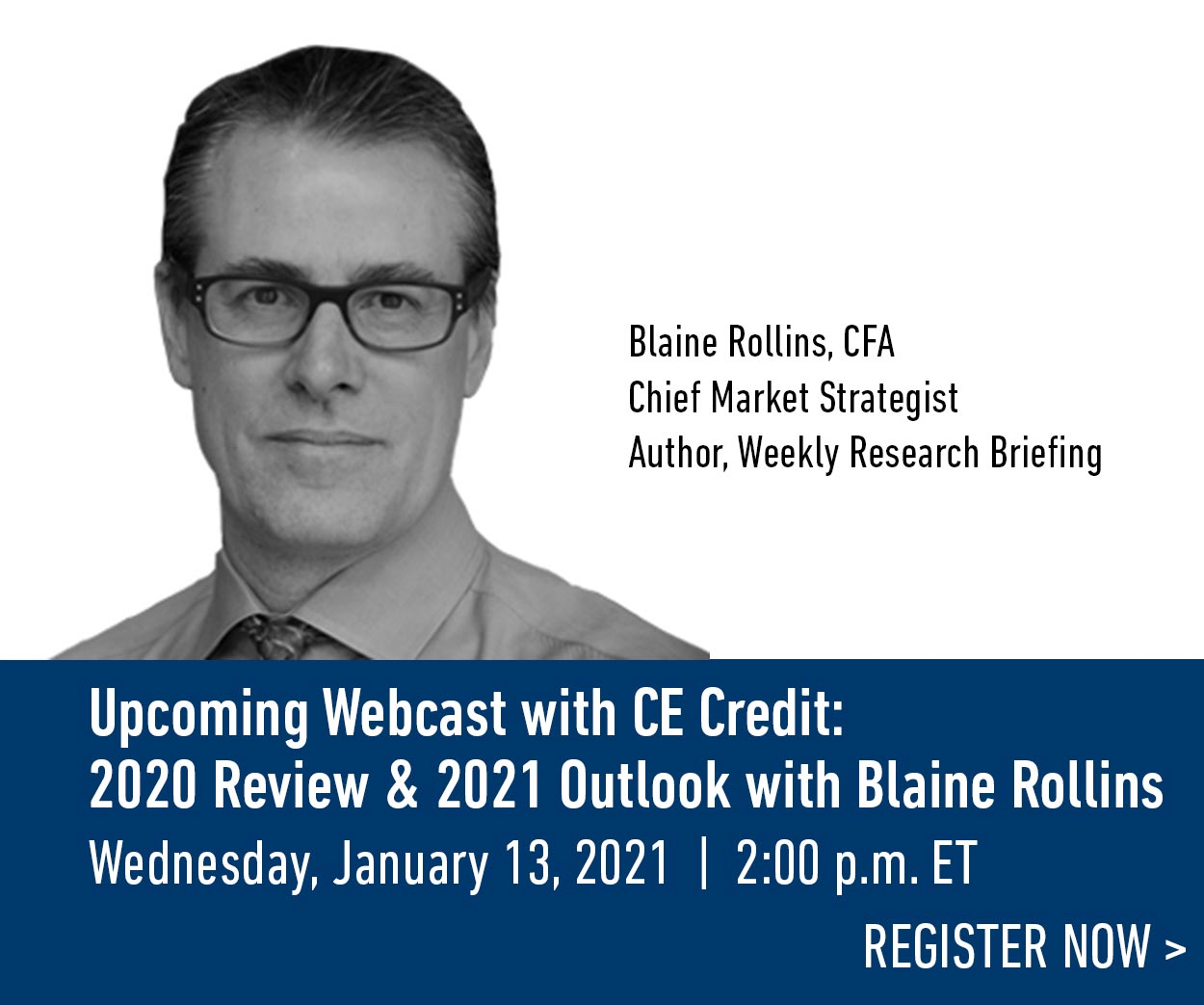 Webcast: 2020 Review & 2021 Outlook with Blaine Rollins, CFA, Chief Market Strategist